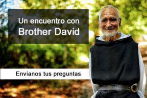Un encuentro con Br. David