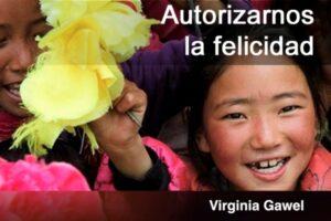 Autorizarnos la felicidad