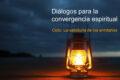 Diálogos para la convergencia espiritual